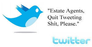 Most Estate Agents On Twitter Are Idiots